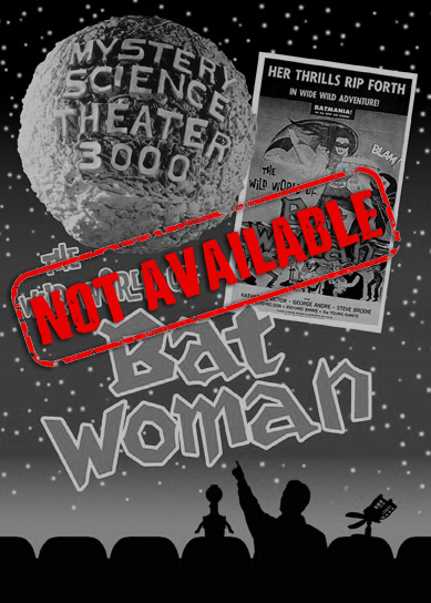 Product_Not_Available_MST3K_Wild_World_Of_Bat_Woman