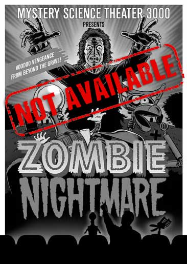 MST3K: Zombie Nightmare (SOLD OUT)