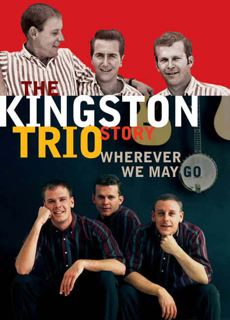 The Kingston Trio Story: Where Ever We May Go