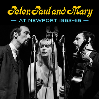 Peter, Paul And Mary At Newport 1963-65