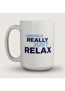 I Should Really Just Relax (15 Ounce Coffee Mug)